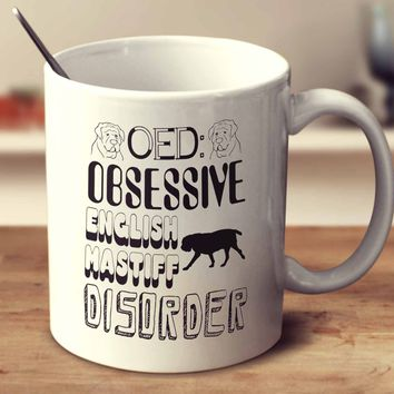 Obsessive English Mastiff Disorder