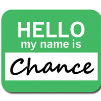 Chance Hello My Name Is Mouse Pad