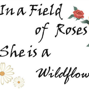 In a Field of Roses, She is a Wildflower - Baby Girl Nursery Sign - Digital Print - Baby Shower Gift - 5x7