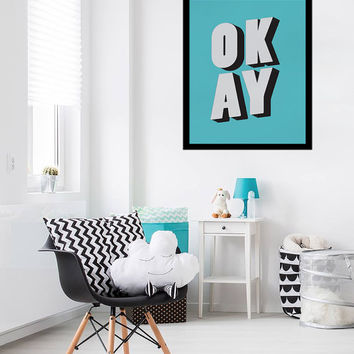 Okay Print, Nursery Poster, Kids Room Recor, Funny Poster, Nursery Wall Art, Typography Poster, Kids Print, Nursery Illustration, Happy Art