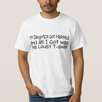 Daughter Married Lousy Tshirt