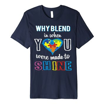 Why Blend In Autism Awareness Shirt For Kids- Mom- Teachers