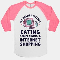 My Hobbies Include Eating, Complaining & Internet Shopping