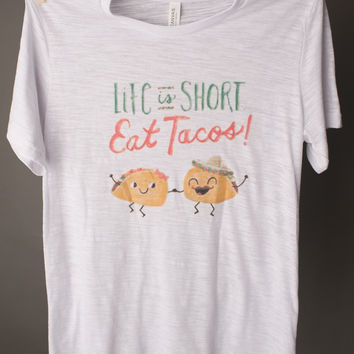 "Gina ""Life Is Short Eat Tacos"" Tee"