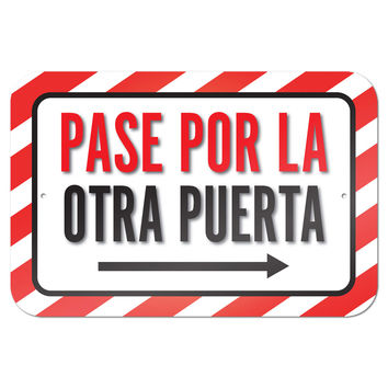 "Pase Por La Otra Puerta Flecha Derecha Please Use Other Door Right Arrow Spanish 9"" x 6"" Metal Sign"