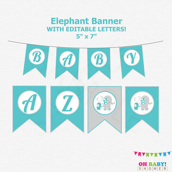 Editable Banner Printable , Elephant Baby Shower Banner, Elephant Birthday Banner, Teal and Grey Elephant Banner, Party Decorations ELTBG