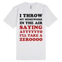 Throw My Homework in the Air (Tee)-Unisex White T-Shirt