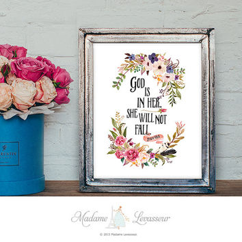 God is in her she will not fall Printable Art Psalm 46:5 Bible Verse Art Printable Nursery Art Instant Download Watercolor Floral Art Print