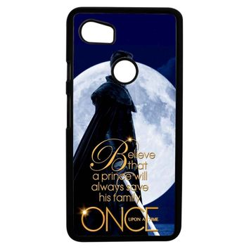 Once Upon A Time Believe A Prince Google Pixel 2XL Case