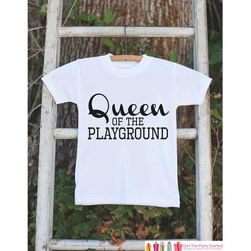 Kids School Shirt - Queen of the Playground Outfit - Humorous Girls School Tshirt - Girl School Outfit - Back to School Shirt - Clothing
