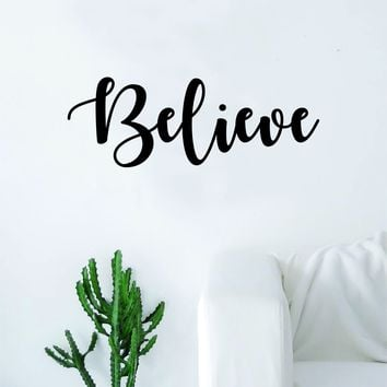 Believe Quote Decal Sticker Wall Vinyl Art Home Decor Decoration Teen Inspire Inspirational Motivational Living Room Bedroom