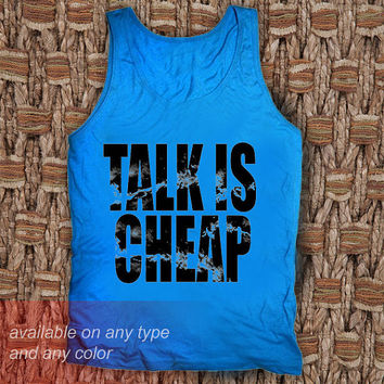Talk is Cheap Casual Wear Sporty Cool Tank top Funny Tank Cute Direct to garment