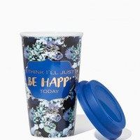 Be Happy Today Travel Mug | Charming Charlie