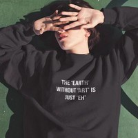 """The Earth Without Art Is Just Eh"" Pullover Sweater"