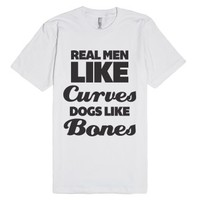Real Men Like Curves Dogs Like Bones-Unisex White T-Shirt