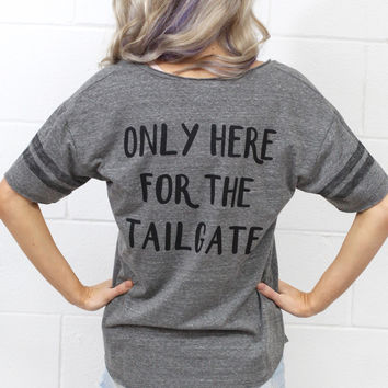 Only Here for the Tailgate Jersey Tee {Grey}