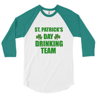 St Patrick's Day Drinking Team Shirt 3/4 sleeve raglan shirt