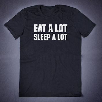 Eat A Lot Sleep A Lot Workout Top Weight Lifting Mens Shirt Fitness Shirt Womens Shirt Gift for Him Sports Shirt