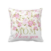 Floral Vintage Dream Custom Pillow Mom I love you from Zazzle.com