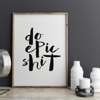 Motivational Poster Inspirational Printable Art Do Epic Shit College Dorm Room Decor Black and White Wall Art Typography Art INSTANT DOWNLAD