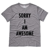 Sorry I Am Awesome Mens T-Shirt