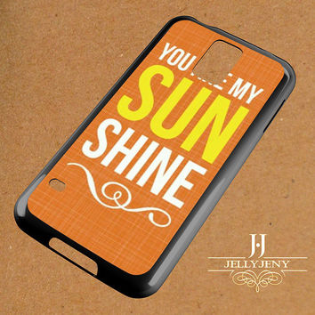 You Are My Sunshine Orange Samsung Galaxy S3 S4 S5 S6 S6 Edge Case | Galaxy Note 3 4 Case