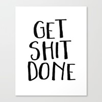 Motivational Quote Get Shit Done Fittnes Quote Gym Quote Gym Decor Poster Typography Teen Room Decor Canvas Print by NathanMooreDesigns