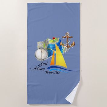 Sail Away With Me Beach Towel