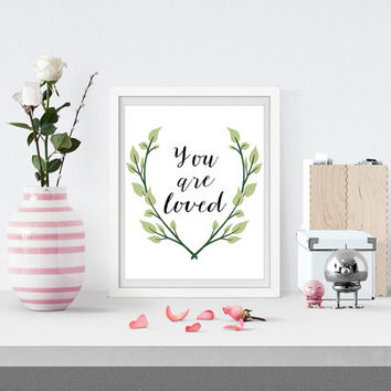 You are Loved Nursery Printable, Nursery Nature Print, Wall Print, Positive Quote, Floral Leaf Print, Flower Quote Print, Spring Printable,