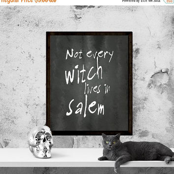 "Halloween Printable Art, Halloween Printables, ""Not Every Witch Lives In Salem"", Halloween Quote, Halloween Wall Art, Instant Download"