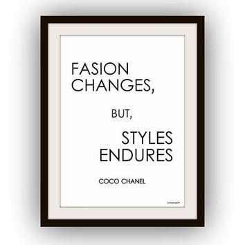 Chanel Quote, Fashion Changes but styles are endures, Wall Art, decor, decal decals, print, girl room, poster, word art decoration, letter