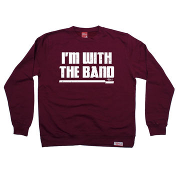 Banned Member I'm With The Band Music Sweatshirt