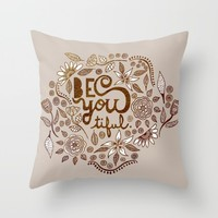 Be You Tiful (gold edition) Throw Pillow by Sandra Arduini | Society6