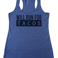 Will run for tacos, Funny workout tank for women