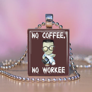 Coffee Scrabble Pendant- No Coffee No Workee - Scrabble tile Jewelry