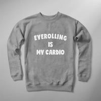 Eyerolling is my cardio graphic sweatshirt with saying jumper women tumblr sweater quote girlfriend gift for her