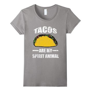 Funny Tacos Are My Spirit Animal T-shirt Food Meme Quote