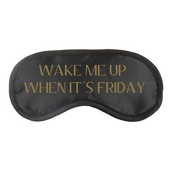 Wake me when it's Friday Sleep Mask