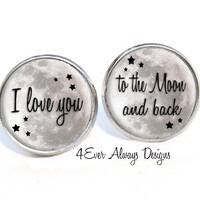 I love you to the Moon And Back - Earrings