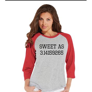 Custom Party Shop Womens Sweet As Pi Math Teacher Raglan Shirt