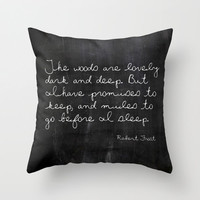 Velveteen Pillow - Before I Sleep - Quote Pillow - Typography - Black and White - Robert Frost - Throw Pillow - Chalkboard