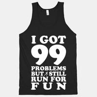 99 Problems But I Still Run for Fun