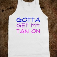 Gotta get my tan on - Dani's Boutique