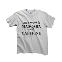 All I Need Is Mascara And Caffeine Graphic Tshirt, Graphic Tee, Womens Graphic Tee, Womens Graphic Tshirt