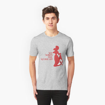 'We Wants the Redhead!' T-Shirt by NevermoreShirts