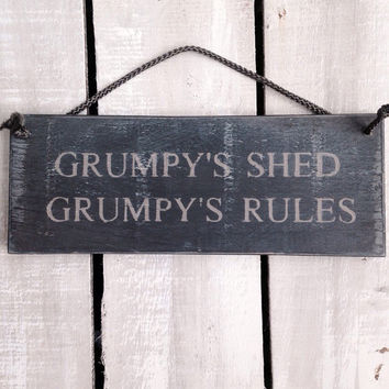 Grumpy's  Shed.  Funny Sign. Funny Gift For Him. Wood Sign. Garden Decor. Shed Decor. Workshop Decor. Gift For Grandad. Gift For Dad.