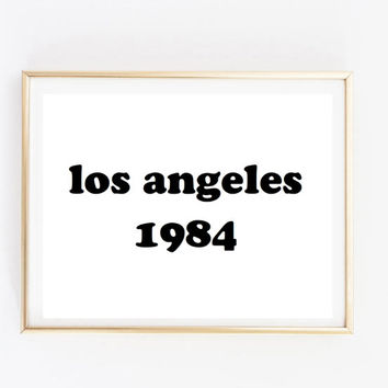 los angeles 1984 quote city Typographic Print Quote print wall decor Typography brandy melville sign poster framed quote tumblr room decor