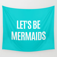 Let's Be Mermaids (Turquoise) Wall Tapestry by CreativeAngel