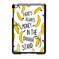 Theres Always Money In The Banana Stand iPad Mini Case