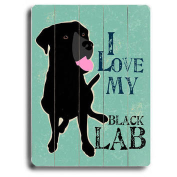 Love My Black Lab Wood Sign